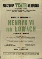 Henryk VI na łowach - afisz [Dokument życia społecznego]