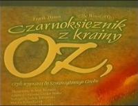 Czarnoksiężnik z krainy Oz [zapis spektaklu] [Film]