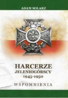Harcerze Jeleniogórscy 1945-1950. Część II. Wspomnienia [dokument elektroniczny]