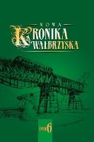 Nowa Kronika Wałbrzyska, T.6 (2018) [Dokument elektroniczny]