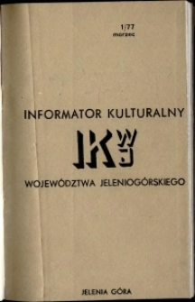 Informator Kulturalny Województwa Jeleniogórskiego, 1977, nr 1