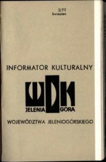 Informator Kulturalny Województwa Jeleniogórskiego, 1977, nr 2