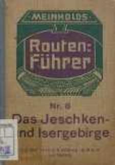 Das Jeschken- und Isergebirge : mit 10 Spezialkarten, 3 Textkarten, 1 Wegeskizze und 1 Übersichtkarte