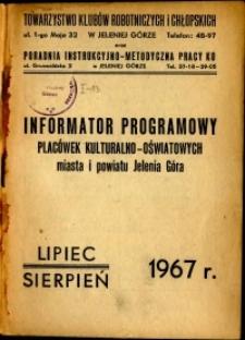 Informator Programowy Placówek Kulturalno-Oświatowych Miasta i Powiatu Jelenia Góra, lipiec - sierpień 1967