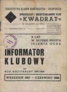 Informator Klubowy na rok kulturalny 1967-1968. X lat w słuzbie miasta Jelenia Góra, wrzesień 1967 - sierpień 1968