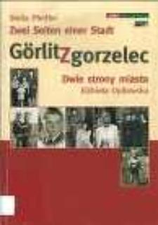 Görlitz : zwei Seiten einer Stadt = Zgorzelec : dwie strony miasta