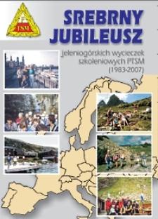 Srebrny jubileusz : jeleniogórskich wycieczek szkoleniowych PTSM (1983-2007) [Dokument elektroniczny]