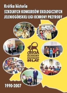 Krótka historia szkolnych konkursów ekologicznych organizowanych przez Zarząd Okręgu (d. Wojewódzki) Ligi Ochrony Przyrody w Jeleniej Górze
