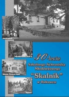 """30-lecie Szkolnego Schroniska Młodzieżowego """"Skalnik"""" w Bukowcu"""