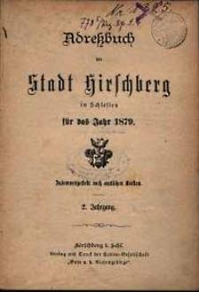Adressbuch der Stadt Hirschberg in Schlesien fur das Jahr 1879 : zusammengestellt nach amtlichen Quellen. 2. Jahrgang