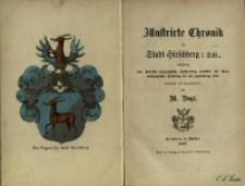 Illustrirte Chronik der Stadt Hirschberg i. Schl. enthaltend eine historisch-topographische Beschreibung derselben seit ihrem muthmasslichen Usprunge bis auf gegenwärtige Zeit