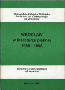 Wrocław w literaturze pięknej 1989-1998 : zestawienie bibliograficzne adnotowane