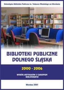 Biblioteki Publiczne Dolnego Śląska 2000-2006 : wybór artykułów z czasopism : bibliografia