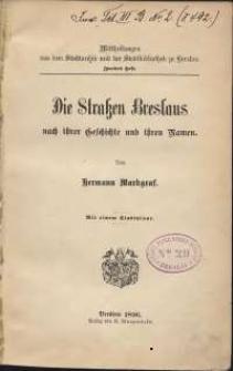 Die Strassen Breslaus nach ihrer Geschichte und ihren Namen
