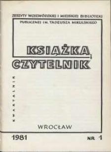 Książka i Czytelnik : zeszyty Wojewódzkiej i Miejskiej Biblioteki Publicznej im. Tadeusza Mikulskiego, 1981, nr 1