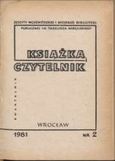 Książka i Czytelnik : zeszyty Wojewódzkiej i Miejskiej Biblioteki Publicznej im. Tadeusza Mikulskiego, 1981, nr 2