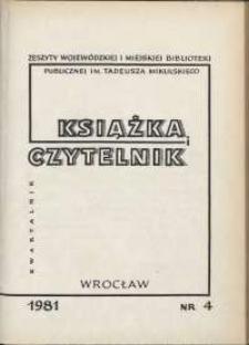 Książka i Czytelnik : zeszyty Wojewódzkiej i Miejskiej Biblioteki Publicznej im. Tadeusza Mikulskiego, 1981, nr 4