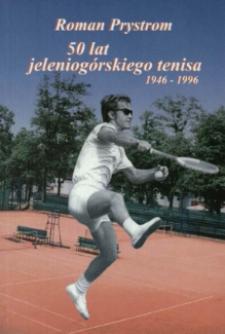 50 lat jeleniogórskiego tenisa 1946-1996 [Dokument elektroniczny]
