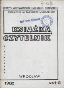 Książka i Czytelnik : zeszyty Wojewódzkiej i Miejskiej Biblioteki Publicznej im. Tadeusza Mikulskiego, 1982, nr 1-2