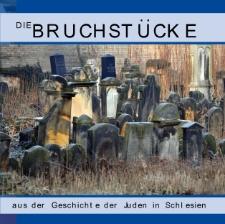 Die Bruchstücke aus der Geschichte der Juden in Schlesien [Dokument elektroniczny]