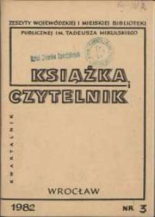 Książka i Czytelnik : zeszyty Wojewódzkiej i Miejskiej Biblioteki Publicznej im. Tadeusza Mikulskiego, 1982, nr 3