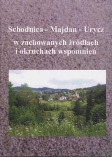 Schodnica, Majdan, Urycz w zachowanych źródłach i okruchach wspomnień