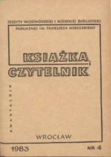 Książka i Czytelnik : zeszyty Wojewódzkiej i Miejskiej Biblioteki Publicznej im. Tadeusza Mikulskiego, 1983, nr 4