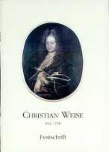 Christian Weise 1642-1708 : Gedenken anläglich seines 350. Geburtstages