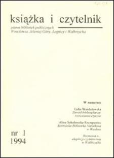 Książka i Czytelnik : pismo bibliotek publicznych Wrocławia, Jeleniej Góry, Legnicy i Wałbrzycha, 1994, nr 1