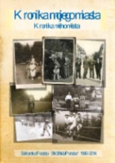 Kronika mojego miasta = Kronika mého města : Szklarska Pręba = Sklářská Poruba : 1945-2014 [Dokument elektroniczny]