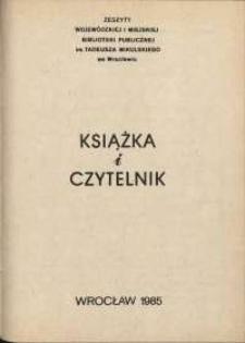 Książka i Czytelnik : zeszyty Wojewódzkiej i Miejskiej Biblioteki Publicznej im. Tadeusza Mikulskiego, 1985, nr 3