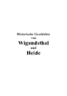 Historische Geschichte von Wigandsthal und Heide [Dokument elektroniczny]