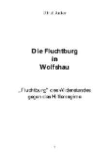 """Die Fluchtburg in Wolfshau : """"Fluchtburg"""" des Widerstandesgegen das Hitlerregime [Dokument elektroniczny]"""