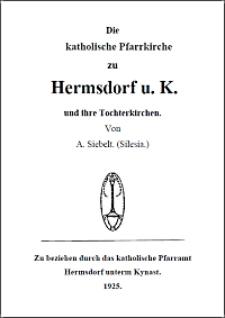 Die katolische Pfarrkirche zu Hermsdorf u. K. und ihre Tochtenkirchen [Dokument elektroniczny]
