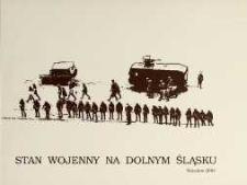 Stan wojenny na Dolnym Śląsku : lista internowanych, dokumenty, zdjęcia