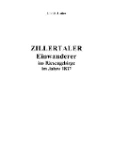 Zillertaler Einwanderer ins Riesengebirge im Jahre 1837 [Dokument elektroniczny]
