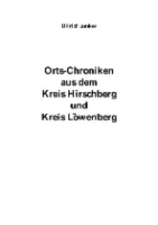 Orts-Chroniken aus dem Kreis Hirschberg und Kreis Löwenberg [Dokument elektroniczny]