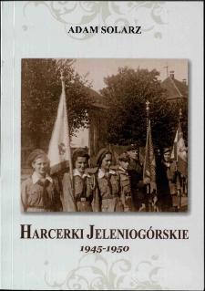 Harcerki Jeleniogórskie 1945-1950 [dokument elektroniczny]