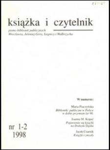 Książka i Czytelnik : pismo bibliotek publicznych Wrocławia, Jeleniej Góry, Legnicy i Wałbrzycha, 1998, nr 1/2