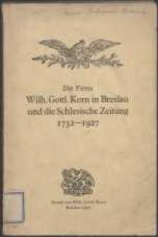 Die Firma Wilh. Gottl. Korn in Breslau und die Schlesische Zeitung [1732-1927]