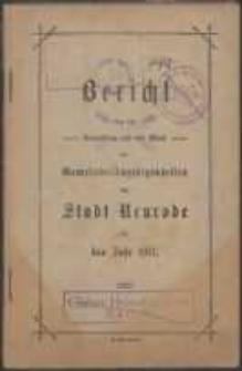 Bericht über die Verwaltung und den Stand der Gemeinde-Angelegenheiten der Stadt Neurodefür das Jahr 1911