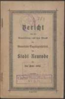 Bericht über die Verwaltung und den Stand der Gemeinde-Angelegenheiten der Stadt Neurodefür das Jahr 1912