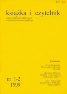 Książka i Czytelnik : czasopismo bibliotek publicznych województwa dolnośląskiego, 1999, nr 1/2