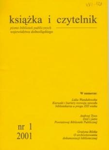Książka i Czytelnik : czasopismo bibliotekarzy Dolnego Śląska, 2001, nr 1