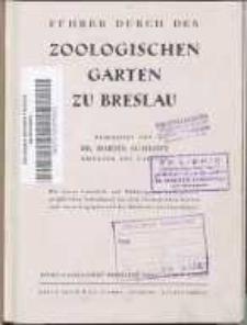 Führer durch den Zoologischen Garten zu Breslau