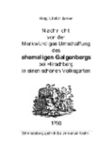 Nachricht von der Merkwürdigen Umschaffung des ehemaligen Galgenbergs bei Hirschberg in einen schönen Volksgarten[Dokument elektroniczny]