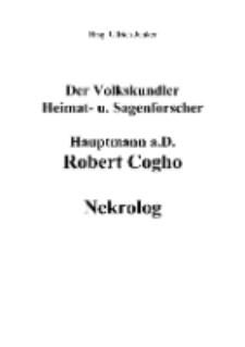 Der Volkskundler Heimat- u. Sagenforscher Hauptmann a.D. Robert Cogho Nekrolog [Dokument elektroniczny]
