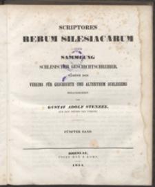Scriptores Rerum Silesiacarum oder Sammlung Schlesischer Geschichtschreiber, names der Vereins für Geschichte und Alterthum Schlesiens. Fünfter Band