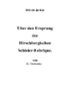 Über den Ursprung der Hirschbergischen Schleier-Fabrique [Dokument elektroniczny]