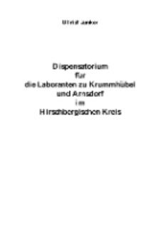 Dispensatorium fü rdie Laboranten zu Krummhübel und Arnsdorf im Hirschbergischen Kreis [Dokument elektroniczny]